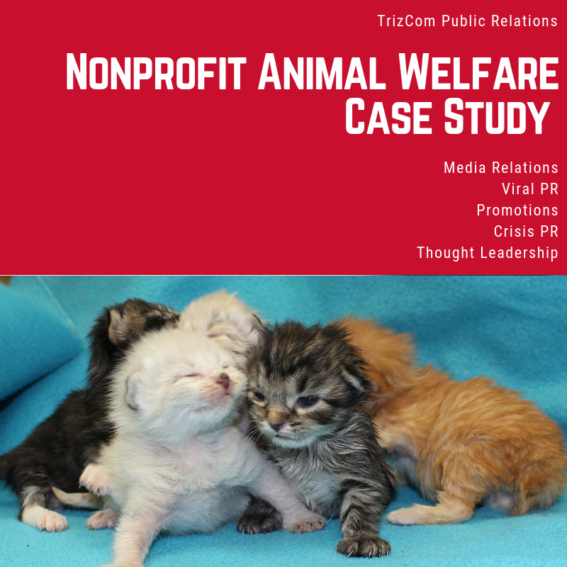 Download:    Nonprofit Animal Welfare TrizCom PR Case Study
