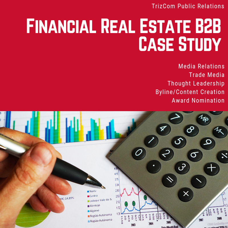 Download:    Financial Real Estate B2B TrizCom PR Case Study
