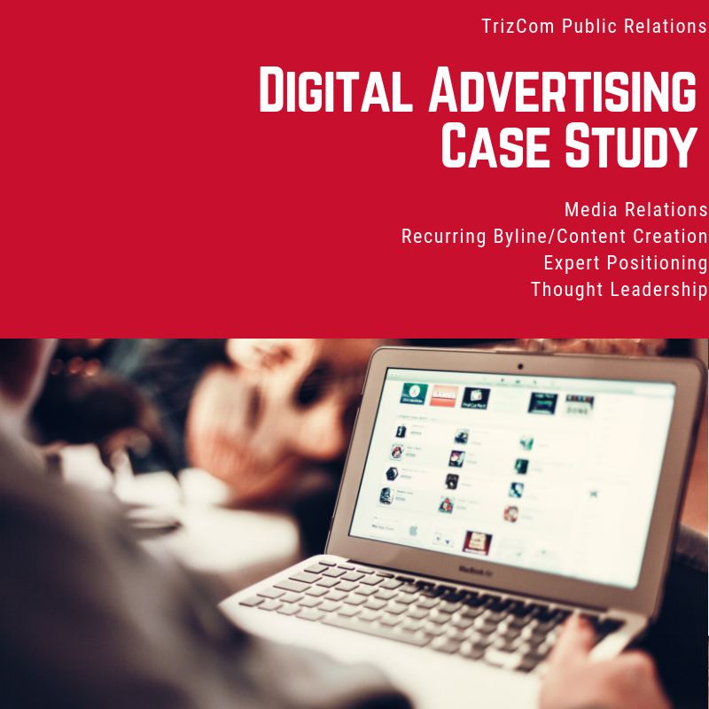 Download:    Tech Digital Advertising TrizCom PR Case Study