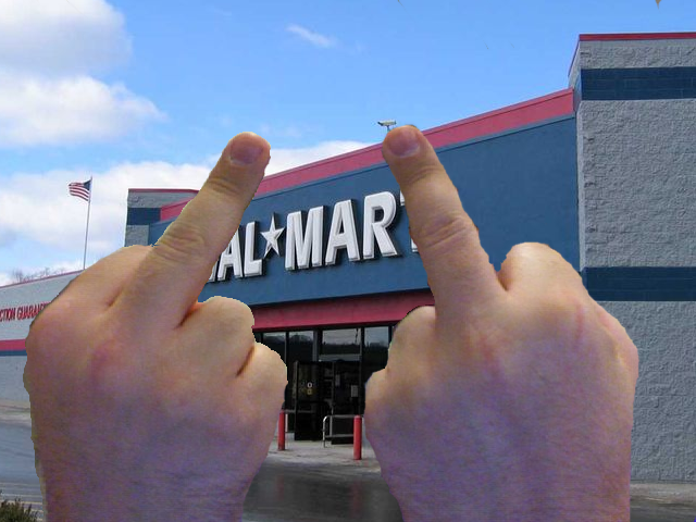 and fuck walmart