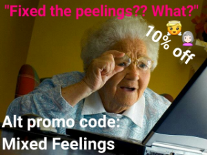 "You may also use an alt promo code of ""mixed feelings"" if you want, but whatever."