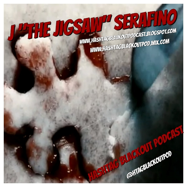 "J  ""the Jigsaw"" Serafino @HTagBlackoutPOd : Joining out  Texas Titty Tweezers  and got his nickname because he has a special process for torturing people when they don't want to cooperate...he cuts tiny chunks off of them and then glues them back into place with superglue, leaving a jigsaw pattern scar behind.  Not many people get very far before they spill the beans."