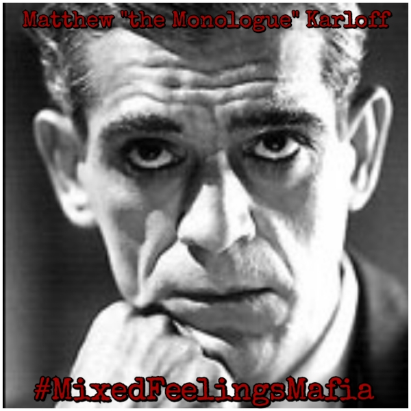 "Matthew ""the Monologue"" Karloff"