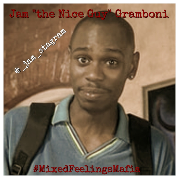 "Jam ""the Nice Guy"" Gramboni"
