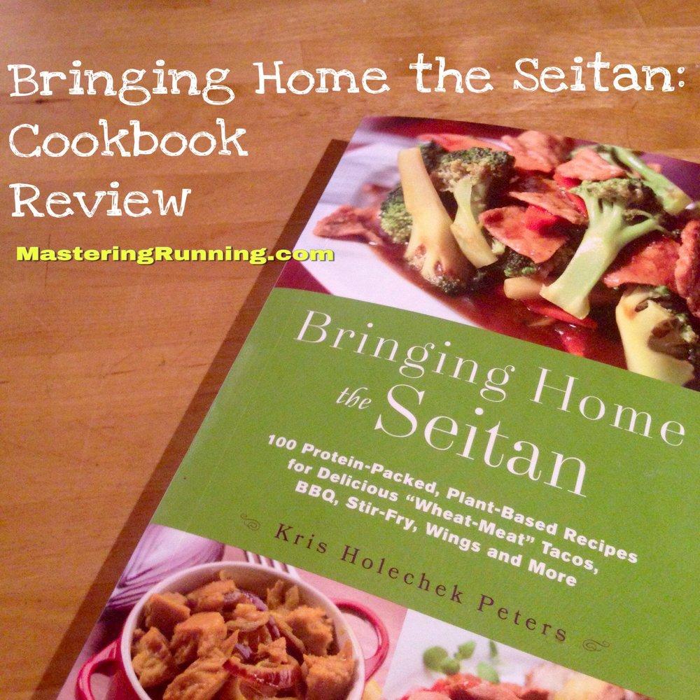 Bringing Home the Seitan Cookbook Review