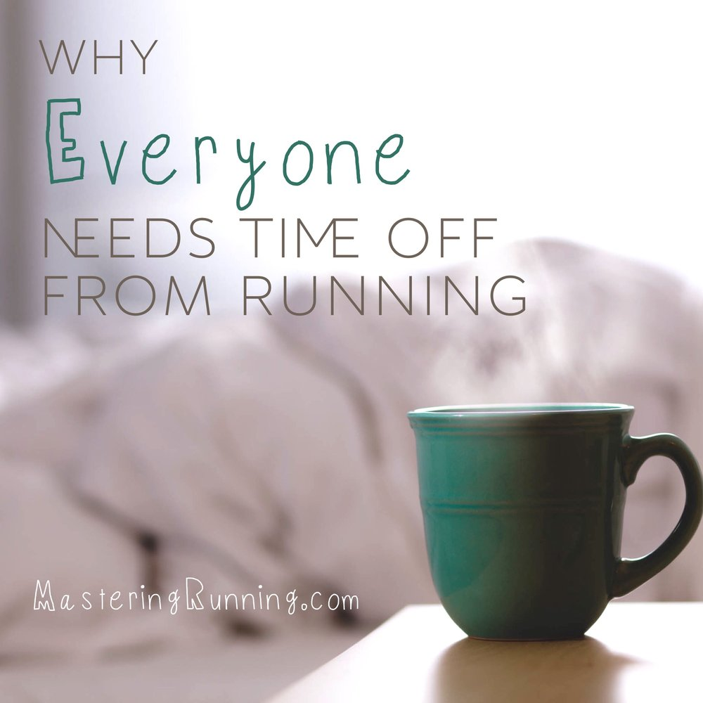 Why Everyone Needs Downtime from Running