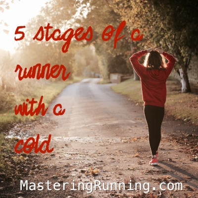 5 stages of a runner with a cold