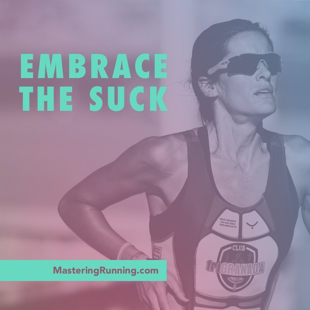 Embrace the suck.
