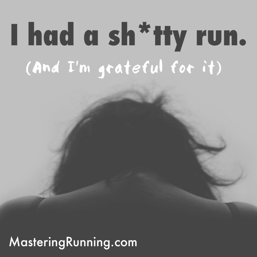How to deal with a bad run. MasteringRunning.com