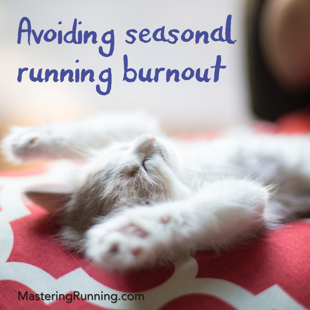 Avoiding running burnout MasteringRunning.com