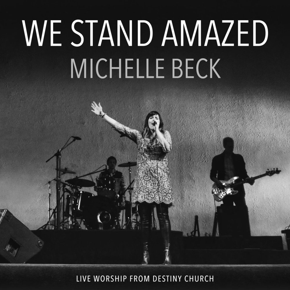 We Stand Amazed - Michelle Beck
