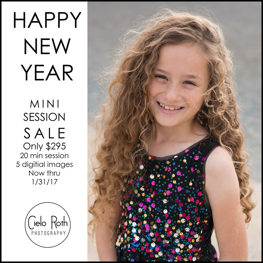 Happy New Year! Mini Session Sale! 2017. Cielo Roth Photography