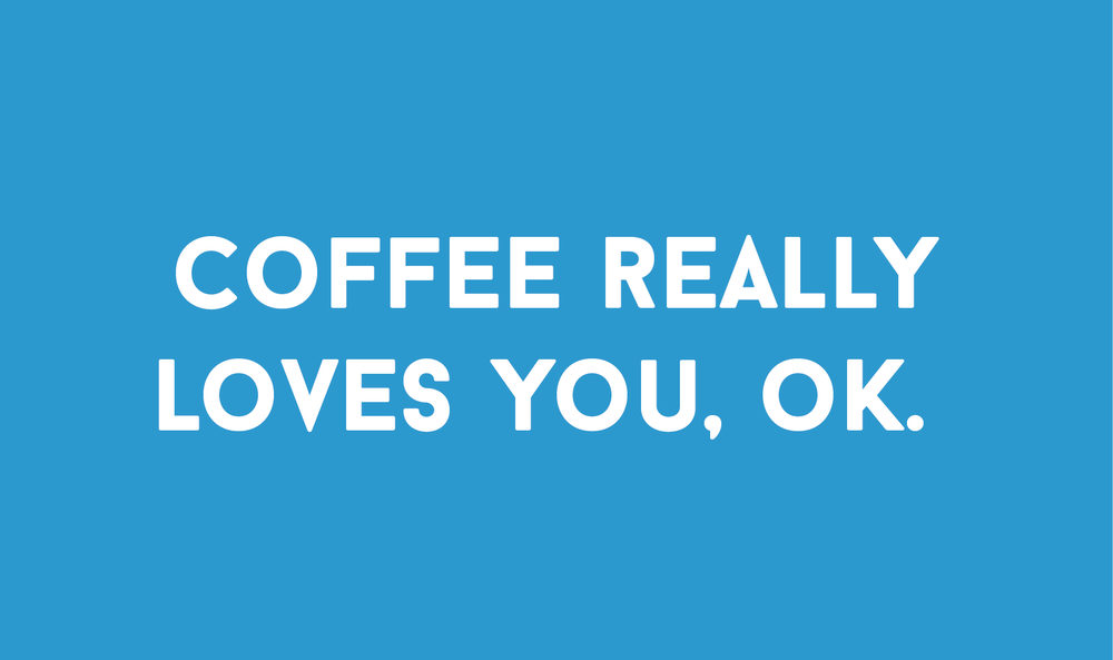 Coffee-really-loves-you