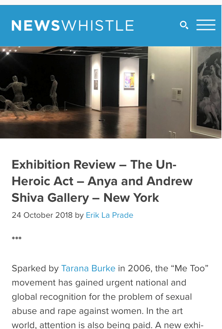 NewsWhistle:  Exhibition Review - The Un-Heroic Act - Anya and Andrew Shiva Gallery - New York , by Erik La Prade, October 24, 2018