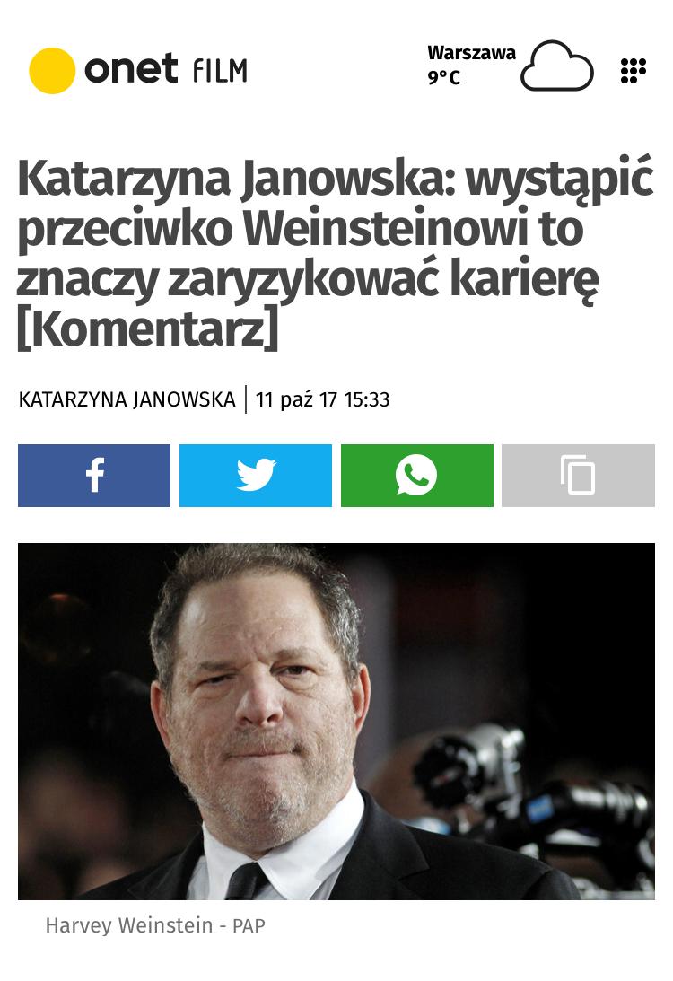 onet.pl (Poland):  Wystąpić przeciwko Weinsteinowi to znaczy zaryzykować karierę , by Katarzyna Janowska, October 11, 2017