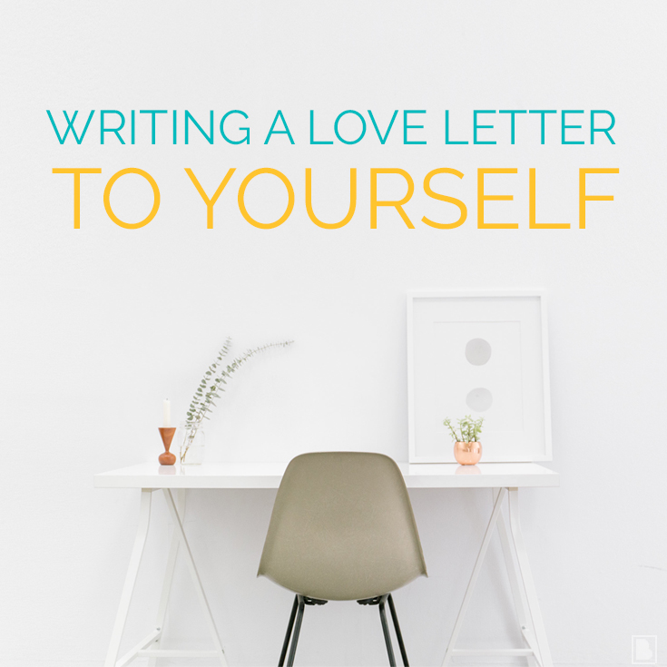 writing a love letter to yourself
