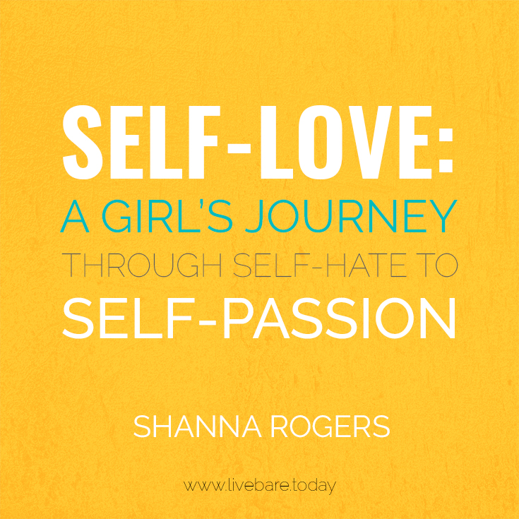 self-love: a girl's journey through self-hate to self-passion