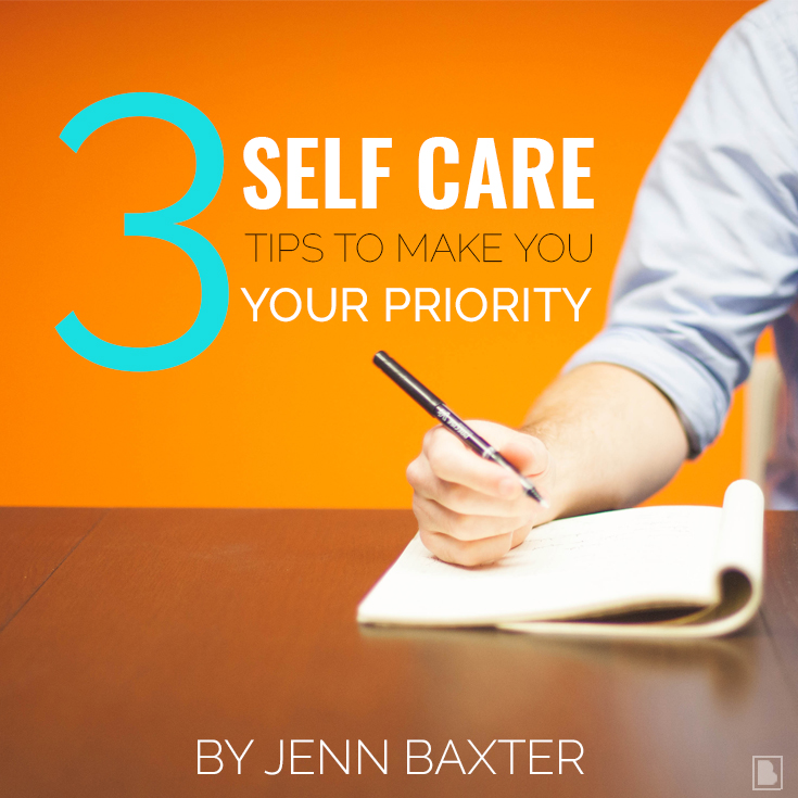 3-self-care-tips-to-make-you-your-priority.jpg