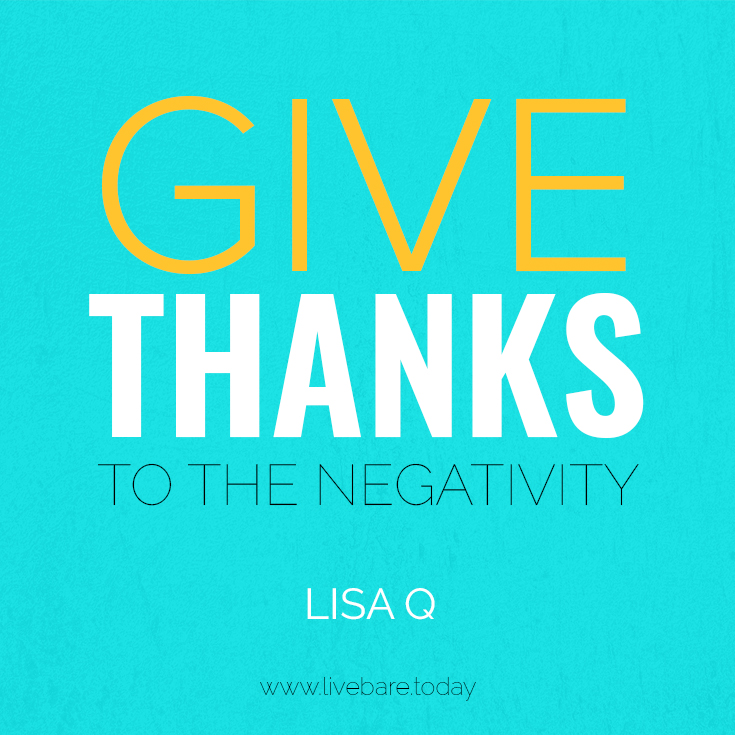 give thanks to the negativity by lisa q