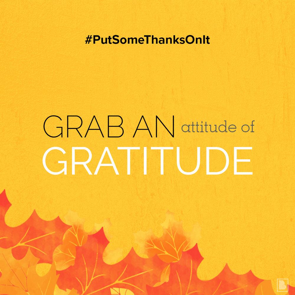 Put some thanks on it challenge. #putsomethanksonit day #1 grab an attitude of gratitude