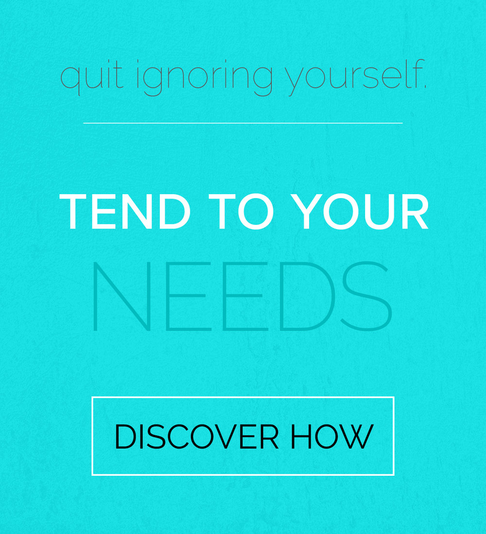 self care: quit ignoring yourself. tend to your needs. discover how. being actively real everyday.