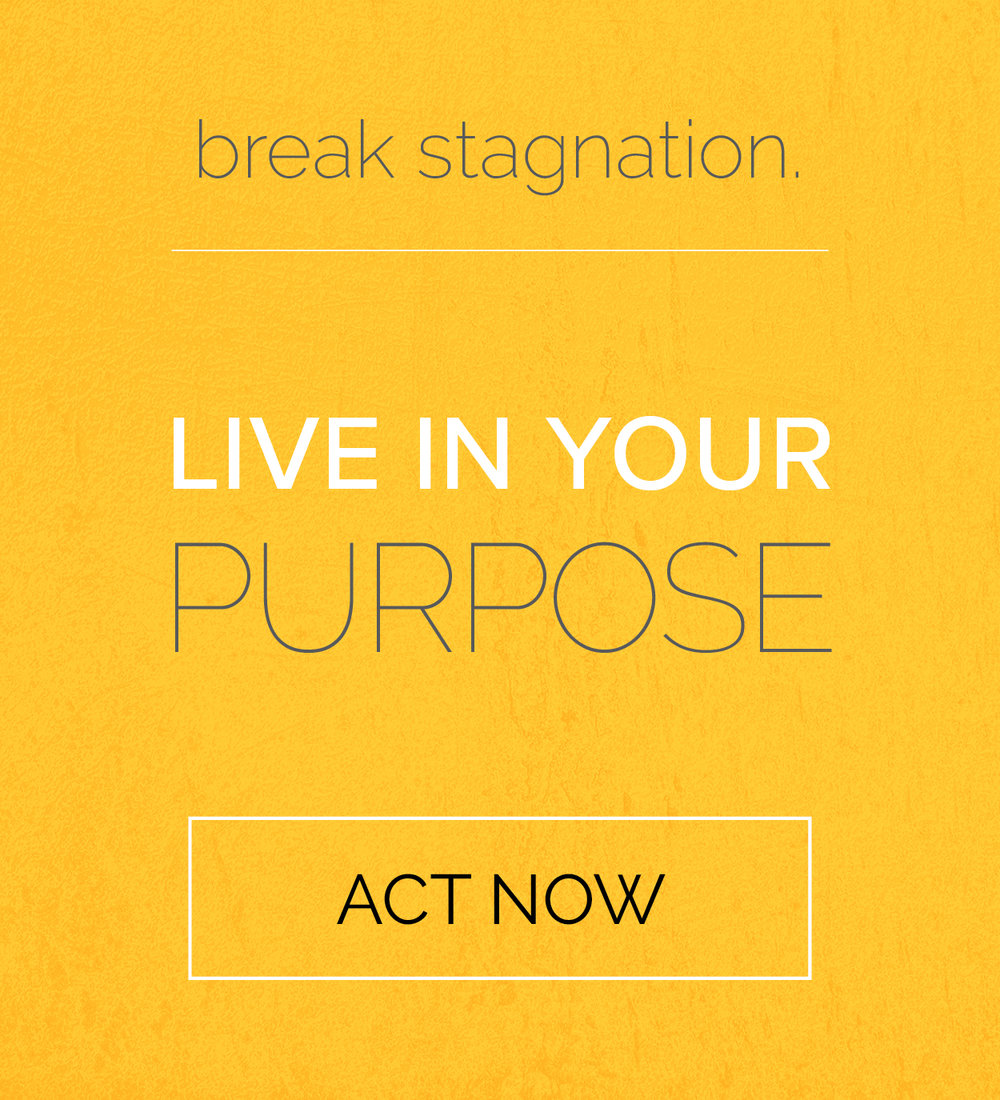 self expression: break stagnation. live in your purpose. act now. being actively real everyday.