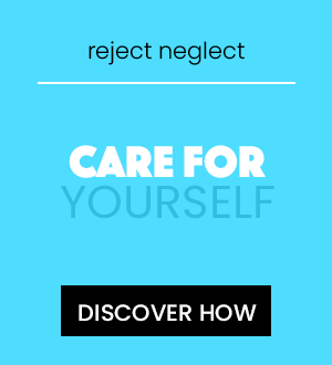 self care. reject neglect. care for yourself. click here to discover how.