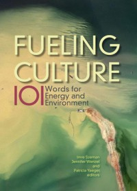 """Infrastructure?!"" Fueling Culture eds. Imre Szeman, Jennifer Wenzel, and Patricia Yaeger, New York: Fordham University Press (forthcoming 2016)"
