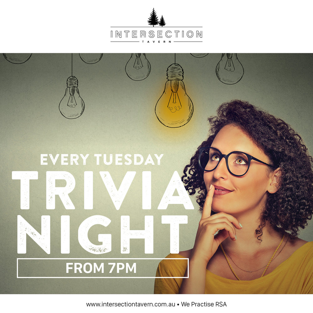 TUESDAY NIGHT TRIVIA  Live & fun from 7pm