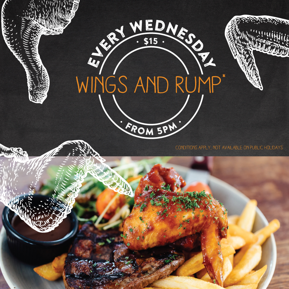 WEDNESDAY SPECIAL - WINGS & RUMP  Every Wednesday from 5pm, just $15