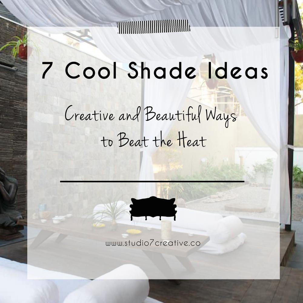 7 Cool shade ideas  |  www.studio7creative.co