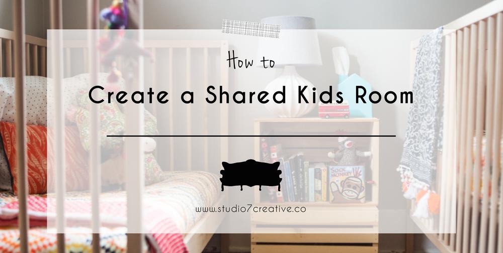 How to Create a Shared Kid's Bedroom |  www.studio7creative.co