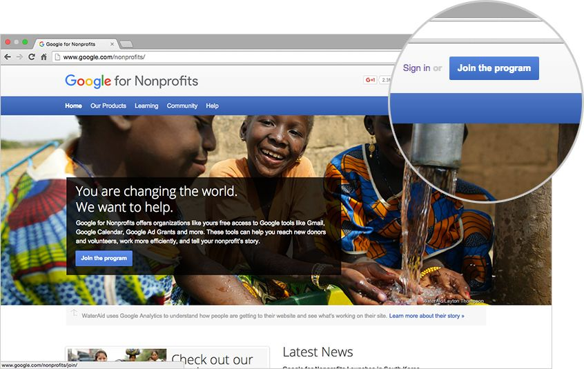 The Google for Nonprofits AdWords grant program supports those changing the world for the better.