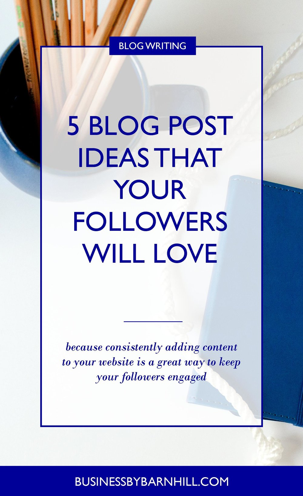 business by barnhill pinterest five blog post ideas that your followers will love.jpg