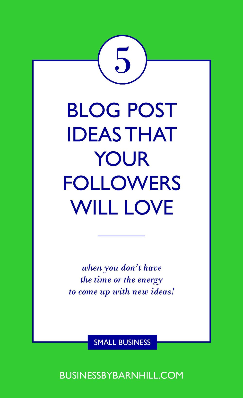 business by barnhill pinterest 5 blog post ideas that your followers will love 2.jpg