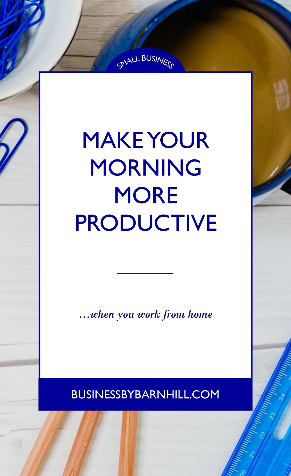 business by barnhill pinterest make your morning more productive 1.jpg