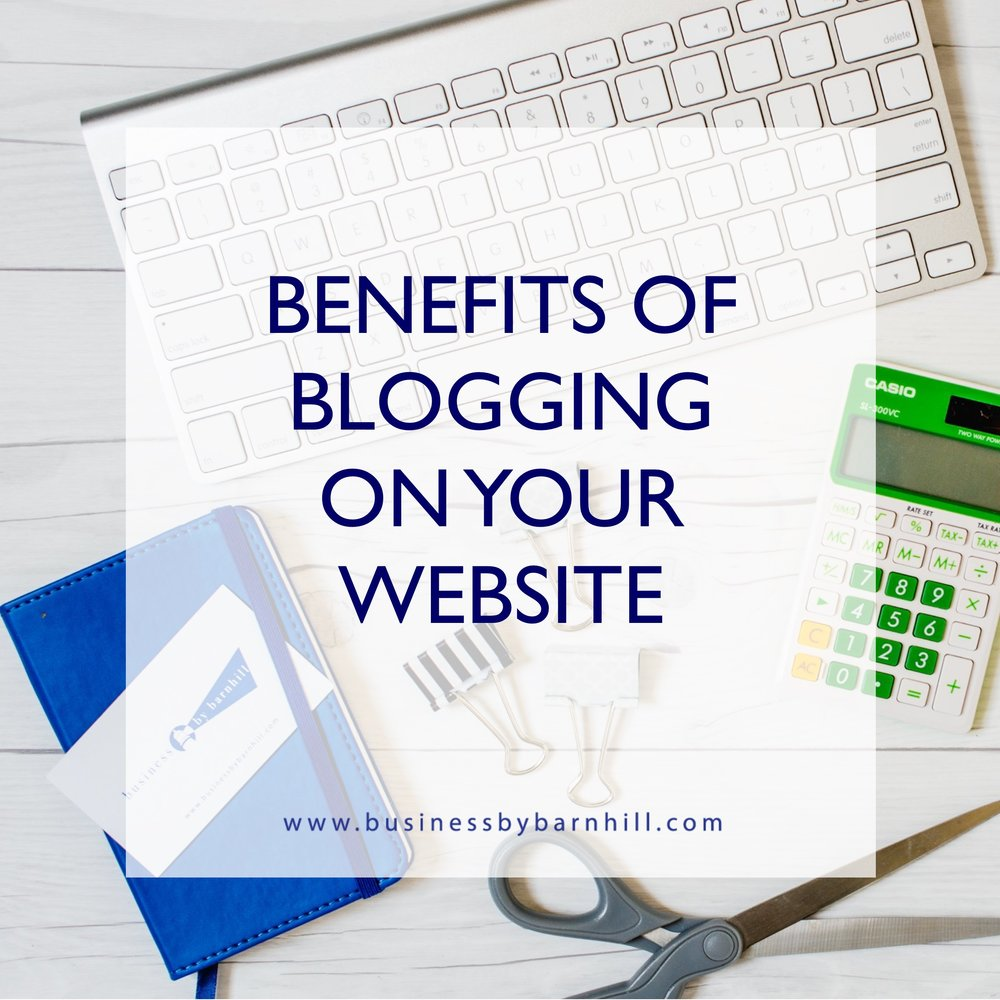 business by barnhill benefits of blogging on your website.jpg