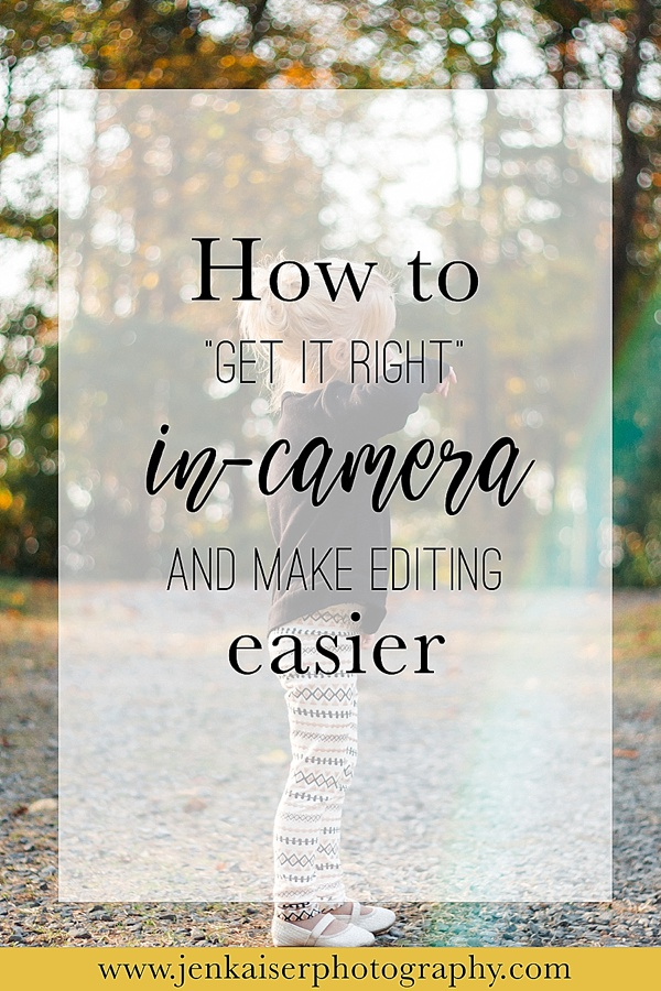 how to get it right in camera and make editing easier, shooting in manual mode, photography tips and tutorials