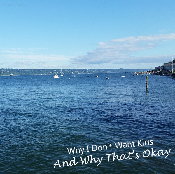 Why I don't want kids and why that's okay - Whidbey Island Ferry