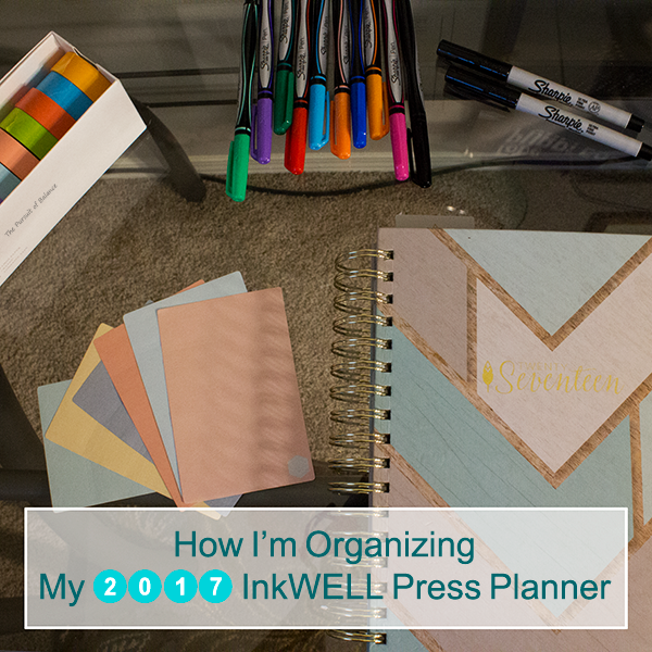 How I'm Organizing my 2017 InkWELL Press Planner