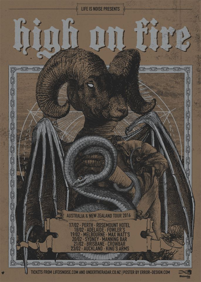February LIFE IS NOISE is pleased to announce the 2016 Australia + New Zealand tour of heavy metal hellraisers HIGH ON FIRE.