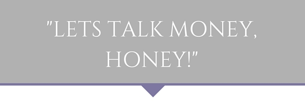 It's Time to Talk Money, Honey!