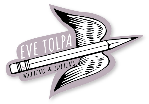 EVE TOLPA • writing and editing