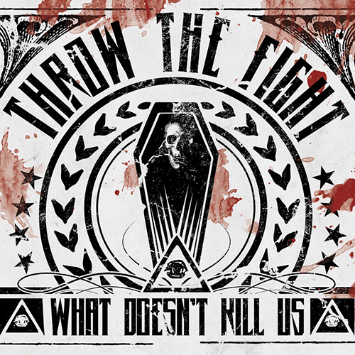 Throw The Fight - What Doesn't Kill Us - Artwork.jpg