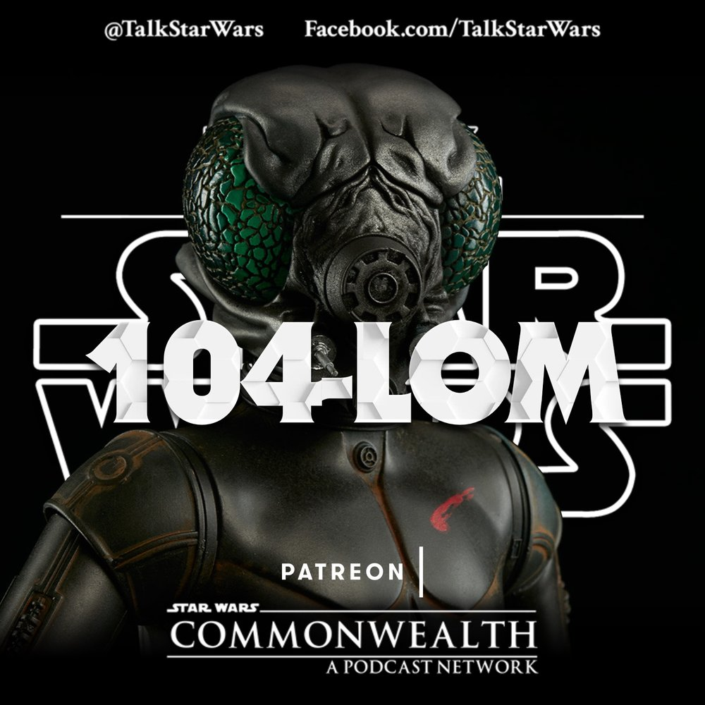 PodCast Art  Talk Star Wars Daily 104-LOM.jpg
