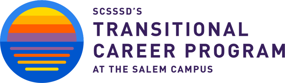 SCSSSD'S TRANSITIONAL CAREER PROGRAM at the SALEM CAMPUS