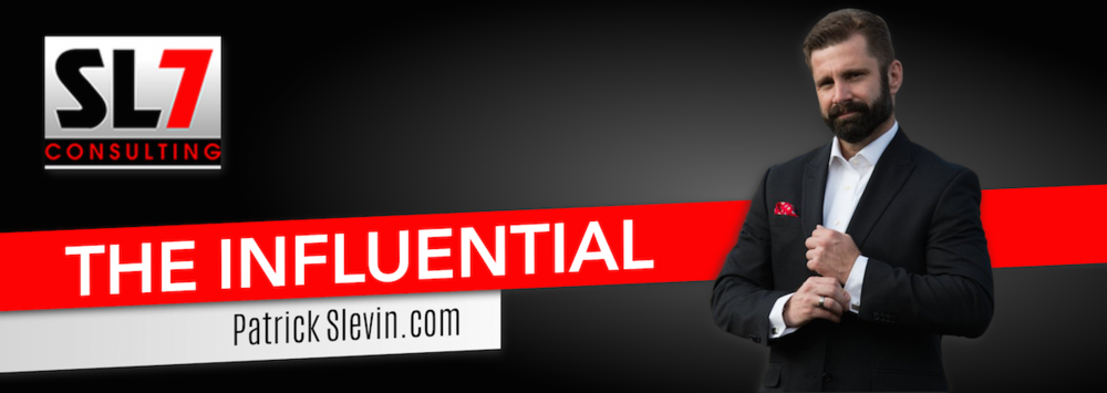 Sign Up Today for Patrick Slevin's Free E-Newsletter,  The Influential , Coming Soon.