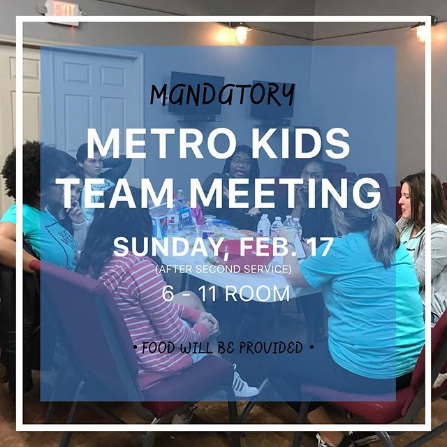 Metro Kids volunteers, don't forget the mandatory meeting. Not this Sunday, but the next one.