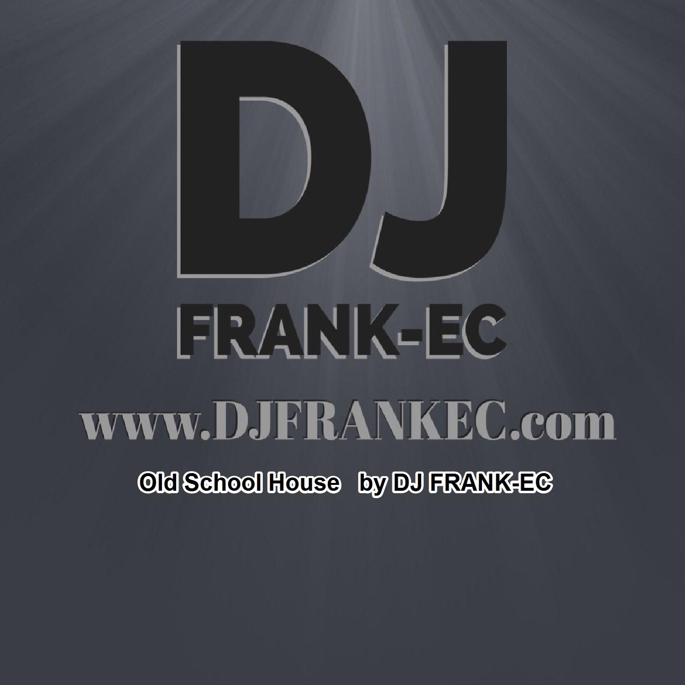 Old School House - DJ Frank-EC