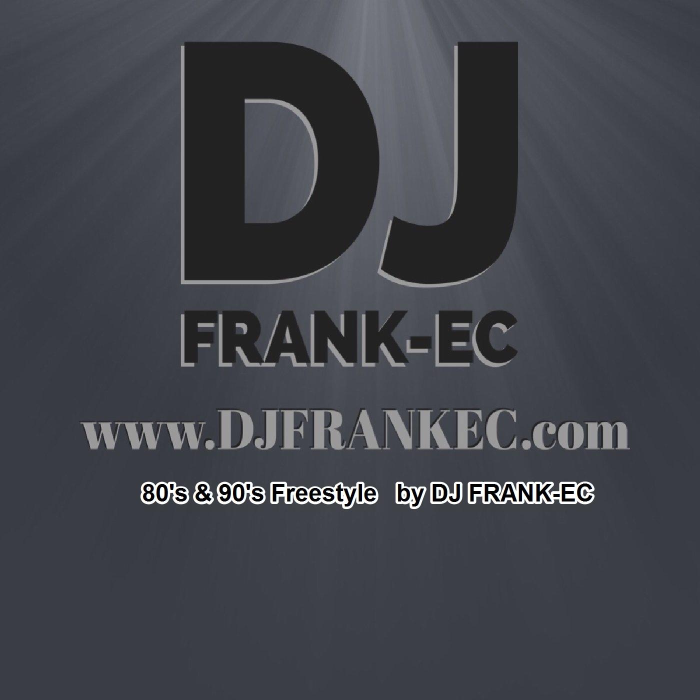 80's & 90's Freestyle - DJ Frank-EC